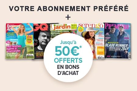 JUSQU'À 50€ OFFERTS AVEC VOTRE ABONNEMENT